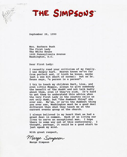 Když Barbara Bush prohlásila, že Simpsonovi jsou ta nejhloupější věc, kterou kdy viděla, dostala od Marge Simpsonové dopis