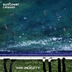 Sunflower Caravan - A little Bit More