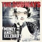 The Subways - Money And Celebrity