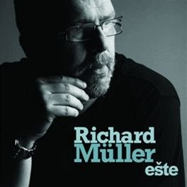 Richard Müller - Eště
